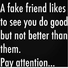 Ouch! That's real talk..It's sad when you can recognize this behavior. A genuine friend should always be an uplifting spirit. Cheering you on and I'm blessed for the stars in my life.