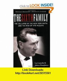 The Sixth Family The Collapse of the New York Mafia and the Rise of Vito Rizzuto (9780470154458) Lee Lamothe, Adrian Humphreys , ISBN-10: 0470154454  , ISBN-13: 978-0470154458 ,  , tutorials , pdf , ebook , torrent , downloads , rapidshare , filesonic , hotfile , megaupload , fileserve