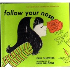 Follow Your Nose, written by Paul Showers, illustrated by Paul Galdone