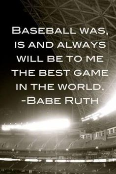 """Baseball was, is, and always will be to me the best game in the world."" - Babe Ruth I do love a baseball/softball game. Just sayin'. Angels Baseball, Baseball Mom, Baseball Stuff, Baseball Games, Espn Baseball, Baseball Girlfriend, Baseball Tickets, Baseball Park, Baseball Crafts"