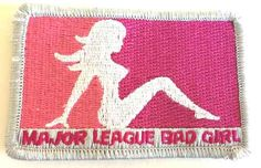 "Tactical Major League BAD Girl morale Velcro patch  Major League BAD Girl morale patch is 100% embroidered with hook Velcro backing.  Measures 2""x3 1/2""  LIFETIME GUARANTEE"