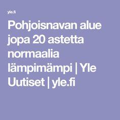 Pohjoisnavan alue jopa 20 astetta normaalia lämpimämpi | Yle Uutiset | yle.fi