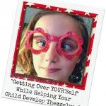 """""""Getting Over YOUR'Self' While Helping your Child Develop Themselves"""" #parenting