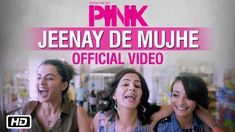 Jeenay De Mujhe - Pink (2016) in MP4(HD, Normal) and 3GP Bollywood Video August 21, 2016, 4:06 pm