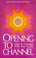 Opening to Channel: How to Connect with Your Guide ( Birth Into Light #01 ) - Sanaya Roman