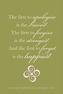 Learning to be the first to apologize, forgive and forget.#Repin By:Pinterest++ for iPad#