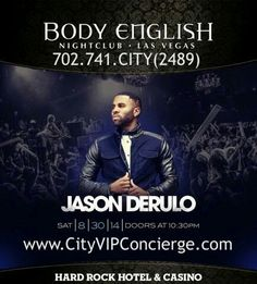 Jason Derulo Saturday August 30th at Body English Las Vegas Nightclub. Contact 702.741.2489 City VIP Concierge for Table and Bottle Service, Tickets and the BEST of Las Vegas Labor Day Weekend. #BodyEnglishLasVegas #LaborDayWeekendLasVegas #VegasNightclubs #VIPServicesLasVegas #CityVIPConcierge #LasVegasBottleService CALL OR CLICK TO BOOK http://www.cityvipconcierge.com/las-vegas-nightlife.html