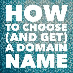 Blogging for Beginners: How to Choose and Get a Domain Name by Virginia DeBolt