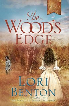 Lori Benton - The Wood's Edge / #awordfromJoJo #CleanRomance #ChristianFiction #LoriBenton