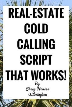 Real-Estate Cold-Calling Script (That Works With Any Prospect) - Real-Estate Co. - Real-Estate Cold-Calling Script (That Works With Any Prospect) – Real-Estate Cold-Calling Script - Real Estate Career, Real Estate Humor, Real Estate Leads, Real Estate Investor, Selling Real Estate, Real Estate Tips, Real Estate Marketing, Real Estate License, Investing In Real Estate