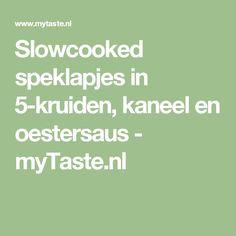 Slowcooked speklapjes in 5-kruiden, kaneel en oestersaus - myTaste.nl