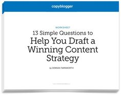 13 Simple Questions to Help You Draft a Winning Content Strategy [Free Worksheet] (scheduled via http://www.tailwindapp.com?utm_source=pinterest&utm_medium=twpin&utm_content=post57539500&utm_campaign=scheduler_attribution)
