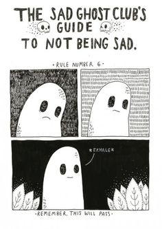 Sad Ghost Club Guide to Not Being Sad: Rule #6