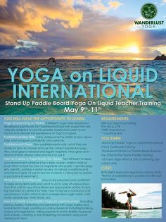 Austin, TX Are you a yoga instructor looking to take your teaching to the water? Then join Yoga on Liquid and Wanderlust Yoga this May.  Learn to teach the most dynamic and fun way to practice yoga outside: … Click flyer for more >>