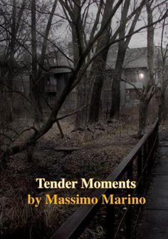 Tender Moments by Massimo Marino, http://www.amazon.com/gp/product/B009LADFP2/ref=cm_sw_r_pi_alp_nXRBqb03JAP5Y