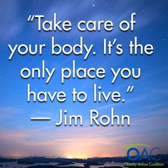 """""""Take care of your body. It's the only place you have to live."""" - Jim Rohn #MondayMotivation #quotes #health #inspiration"""