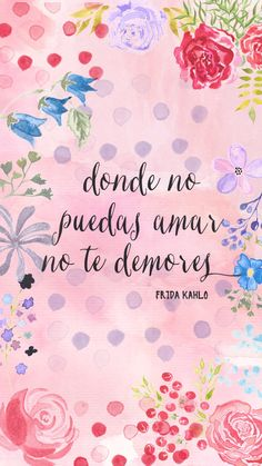 Fondo de pantalla con frase de #FridaKahlo para tu #celular y #tablet.-  #Wallpaper #Cellphone #Smartphone #Tablet #Ipad #Frida #Kahlo #Quote #Frase #Watercolor