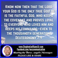 """""""Know now then that the Lord your God is the only true God! He is the faithful God, who keeps the covenant and proves loyal to everyone who loves him and keeps his commands—even to the thousandth generation!"""" Deuteronomy 7:9 CEB http://bible.com/37/deu.7.9.ceb"""