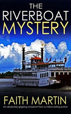 Faith Martin, the Riverboat Mystery. Jenny Starling: travelling cook and reluctant amateur detective. Murder Mystery Books, Mystery Novels, Murder Mysteries, Cozy Mysteries, Mystery Thriller, Thriller Novels, Got Books, Books To Read, Reading