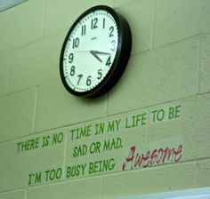 Great clock saying for an upper elementary, middle school, or high school classroom! Classroom Clock, Classroom Quotes, Middle School Classroom, School Bulletin Boards, New Classroom, Science Classroom, Classroom Ideas, Classroom Design, Classroom Organization