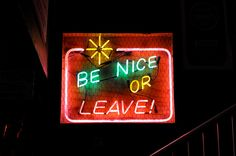 'Be Nice or Leave' Neon Sign at Brother Jimmy's BBQ in Manhattan - Photography by Glenn Dietz, via Flickr