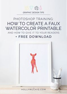 If you've wanted to learn how to create a free printable and how to give it away to your readers, then this online Photoshop training on creating a faux watercolor printable is just for you! You'll see exactly how I create this example print and my method for offering it free to my readers. Plus, download the printable in this Photoshop tutorial to hang in your home or office!
