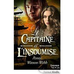 Boulimique des livres: Mon avis sur le capitaine et l'insoumise de Penny ...