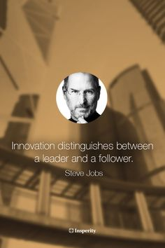 """Innovation distinguishes between a leader and a follower."" - Steve Jobs #inspirational #leadership #quote http://www.insperity.com/blog/?insperity_topic=leadership-and-management&keywords=&paged=1?utm_source=pinterest&utm_medium=post&utm_campaign=outreach&PID=SocialMedia"