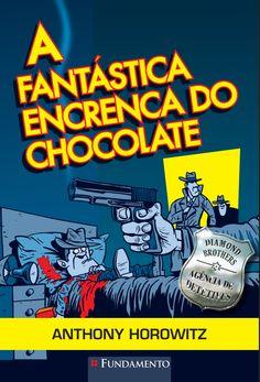 Livro: Diamond Brothers - A Fantástica Encrenca do Chocolate. Coleção de livros Diamond Brothers http://editorafundamento.com.br/index.php/diamond-brothers-a-fantastica-encrenca-do-chocolate.html