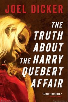 The Truth About the Harry Quebert Affair, Joel Dicker, HarperCollins Canada.