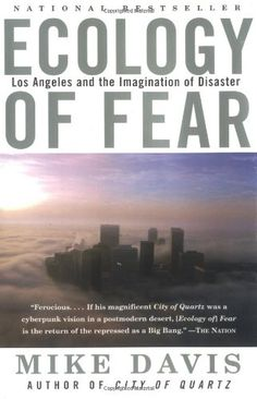 Ecology of Fear: Los Angeles and the Imagination of Disaster by Mike Davis http://www.amazon.com/dp/0375706070/ref=cm_sw_r_pi_dp_QmWIwb0T8CTW5