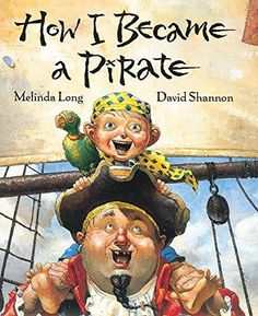 """Children's story """"How I Became A Pirate"""" by Melinda Long, Illustrated by David Shannon. Share this Read Aloud, with your children or Kindergarten class. Best Toddler Books, Best Children Books, Books For Boys, Childrens Books, Adult Children, Pirate Kids, Pirate Day, Pirate Theme, Pirate Food"""