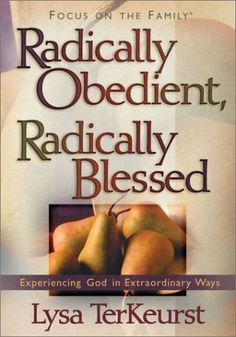 Radically Obedient, Radically Blessed (Focus on the Family) by Lysa TerKeurst http://www.amazon.com/dp/0736912584/ref=cm_sw_r_pi_dp_2EVUtb0CAEQTFZ0K