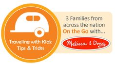 "{Family Traveling Tips & Tricks} 3 families from across the nation ""On the Go"" with Melissa & Doug!"