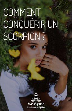 Comment conquérir un Scorpion ? Adolescence, Science And Nature, Horoscope, Astrology, Coaching, Couples, Simple, Originals, Scorpion