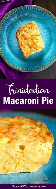 Trinidad macaroni pie is a classic Caribbean comfort food dish, made with cheddar cheese, eggs, evaporated milk and macaroni. Get the #recipe at InSearchOfYummyness.com.