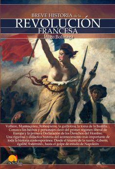 Breve historia de la Revolución francesa / Íñigo Bolinaga Publicación Madrid : Nowtilus, 2014