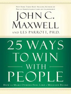 25 Ways to Win With People- Dr. John C. Maxwell and Dr. Les Parrott have joined together to author 25 Ways to Win With People. Each expert brings his own unique perspective to winning with people–one as a seasoned communicator and leadership authorit Reading Lists, Book Lists, John Maxwell Books, Interpersonal Relationship, Self Development, Personal Development, Leadership Development, Communication Skills, Professional Development