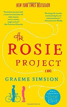 The Rosie Project: A Novel, A not so typical love story about a man dealing with his personality disorders when he meets a woman.