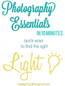 Photography Essentials in 10 Minutes- Lighting - Sweet C's Designs