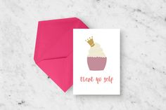 Send your birthday wishes with this whimsical greeting card. Front features a cupcake donning a crown with the phrase Treat Yo Self, inside is