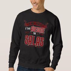 I'm Awesome. I'm SALAS. Gift Birthdary Sweatshirt - birthday gifts party celebration custom gift ideas diy