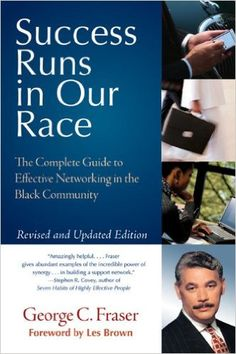 Success Runs in Our Race: The Complete Guide to Effective Networking in the Black Community: George C. Fraser: 9780060578718: Amazon.com: Books