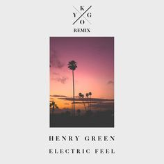 Henry Green - Electric Feel (Kygo Remix) by Kygo   Free Listening on SoundCloud