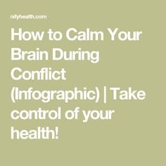 How to Calm Your Brain During Conflict (Infographic) | Take control of your health!