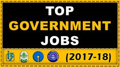 Discussing about the Top 10 Government Jobs Exams in 2017 - 18 >>