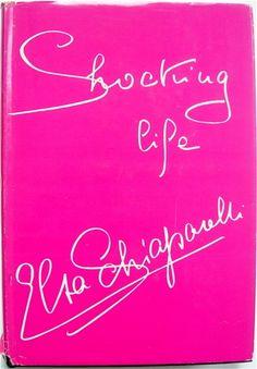 Shocking Pink, Shocking Life, Elsa Schiaparelli