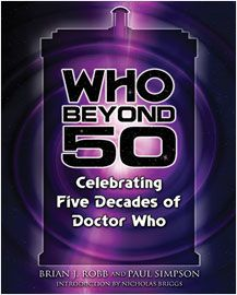 """Who After 50: Celebrating Five Decades of Doctor Who"" by Brian J. Robb and Paul Simpson"