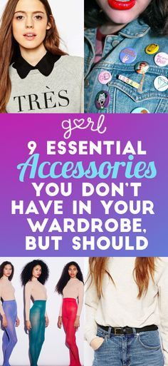 9 Essential Accessories You Don't Have In Your Wardrobe, But Should