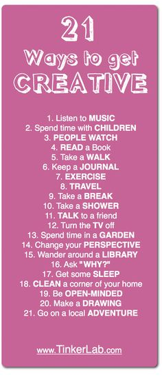 21 ways to get creative - from tinker lab